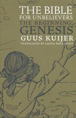 The Bible for Unbelievers - Guus Kuijer (ISBN 9781609806767)