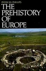 The prehistory of Europe - Ann Patricia Phillips