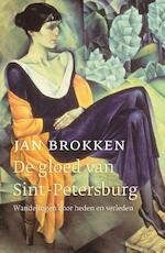 De gloed van Sint Petersburg - Jan Brokken (ISBN 9789045033303)