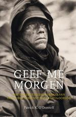 Geef me morgen - Patrick K. O'Donnell (ISBN 9789045319841)