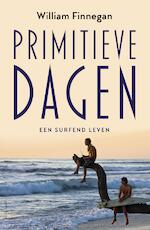 Primitieve dagen - William Finnegan (ISBN 9789044631357)