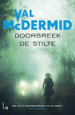 Doorbreek de stilte - Val McDermid (ISBN 9789024572090)