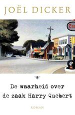 De waarheid over de zaak Harry Quebert - Joël Dicker (ISBN 9789023477600)