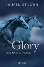 Glory - Lauren St John (ISBN 9789025765583)