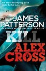 Kill Alex Cross - James Patterson (ISBN 9780099570769)