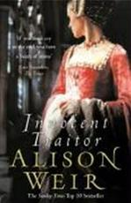Innocent traitor - Alison Weir (ISBN 9780099493792)