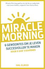 Miracle Morning - Hal Elrod (ISBN 9789021563862)