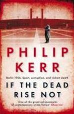 If the dead rise not - Philip Kerr (ISBN 9781849161930)