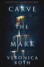 Carve the Mark - Veronica Roth (ISBN 9789000352227)