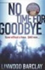 No Time for Goodbye - Linwood Barclay (ISBN 9780752893686)