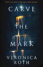 Carve the Mark - Veronica Roth (ISBN 9789000352234)