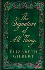 The Signature of All Things - Elizabeth Gilbert (ISBN 9781408841907)