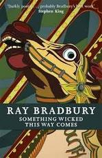 Something Wicked This Way Comes - Ray Bradbury (ISBN 9781473212046)
