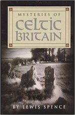 Mysteries of Celtic Britain - Lewis Spence