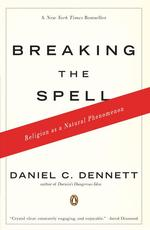 Breaking the Spell - Daniel C. Dennett (ISBN 9780143038337)