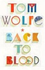 Back to Blood - Tom Wolfe (ISBN 9780224097284)