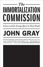 The Immortalization Commission - John Gray (ISBN 9780374533236)