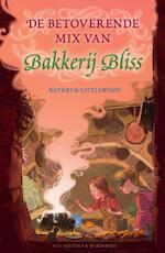 De betoverende mix van Bakkerij Bliss - Kathryn Littlewood (ISBN 9789000354276)