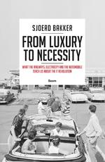 From luxury to necessity - Sjoerd Bakker (ISBN 9789024415571)