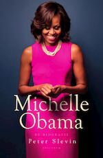 Michelle Obama - Peter Slevin (ISBN 9789000359271)