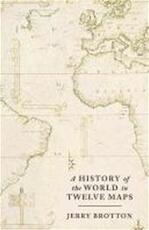 A History of the World in Twelve Maps - jerry brotton (ISBN 9781846140990)