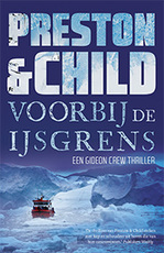 Over de ijsgrens - Preston & Child (ISBN 9789024577651)