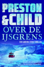 Over de ijsgrens - Preston & Child (ISBN 9789024577668)