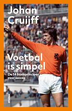 Voetbal is simpel - Johan Cruijff (ISBN 9789046823002)