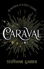 Caraval - stephanie garber (ISBN 9781473629165)