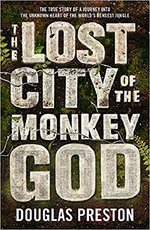 Lost City of the Monkey God - douglas preston (ISBN 9781786695079)