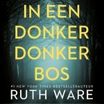 In een donker donker bos - Ruth Ware (ISBN 9789024580651)