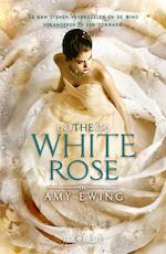 The White Rose - Amy Ewing (ISBN 9789025874193)