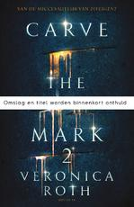Carve the Mark deel 2 - Veronica Roth (ISBN 9789000354252)