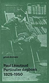 Particulier dagboek 1925-1950 - Paul Léautaud (ISBN 9789029528047)