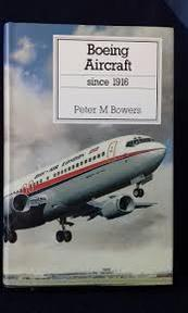 Boeing aircraft since 1916 - Peter M. Bowers (ISBN 9780851778044)