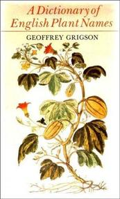 A Dictionary of English Plant Names (and Some Products of Plants) - Geoffrey Grigson (ISBN 9780713904420)