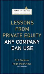 Lessons from Private Equity Any Company Can Use - Orit Gadiesh, Hugh Macarthur (ISBN 9781422124956)