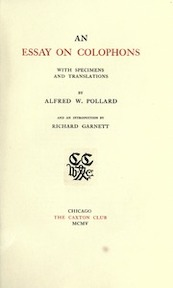 An Essay on Colophons, With Specimens and Translations, by Alfred W. Pollard, and an Introd. by Richard Garnett - Alfred William Pollard
