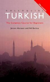 Colloquial Turkish - Jeroen Aarssen, Ad Backus (ISBN 9780415157469)