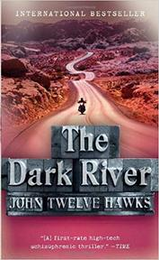 The Dark River - John Twelve Hawks (ISBN 9780307389237)