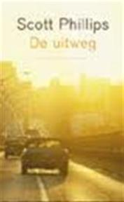 De uitweg - Scott Phillips, Ankie Klootwijk (ISBN 9789041407108)