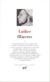 Oeuvres - Martin Luther, Marc Lienhard, Matthieu Arnold (ISBN 9782070113255)