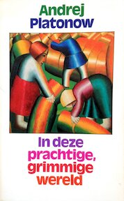 In deze prachtige, grimmige wereld - Andrej Platonow, Charles B. Timmer (ISBN 9789029000680)