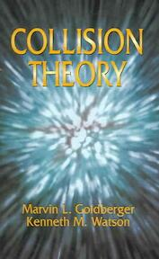 Collision Theory - Marvin L. Goldberger (ISBN 9780486435077)
