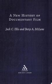 A New History of Documentary Film - Jack C. Ellis, Betsy A. McLane (ISBN 9780826417510)