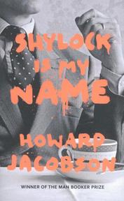 Shylock is My Name - Howard Jacobson (ISBN 9780701188993)