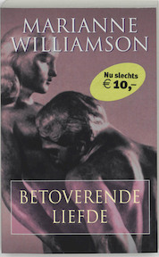 Betoverende liefde - Marianne Williamson (ISBN 9789022534373)