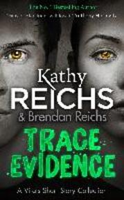 Trace Evidence - Kathy Reichs (ISBN 9781784752392)