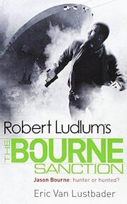 The Bourne Sanction - Jason Bourne - Eric van Lustbader (ISBN 9781407243238)