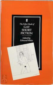The Faber Book of Gay Short Fiction - Edmund White (ISBN 9780571144723)